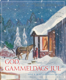 God, gammeldags jul av Anne Bull-Gundersen (Innbundet)